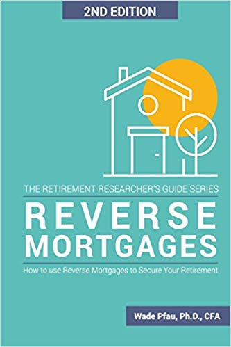Reverse Mortgages: How to use Reverse Mortgages to Secure Your Retirement book